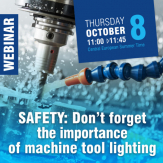 SAFETY: DON'T FORGET THE IMPORTANCE OF MACHINE TOOL LIGHTING